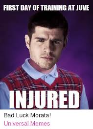 Universal Memes - first day of training at juve injured bad luck morata universal