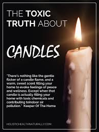 the toxic about candles http holistichealthnaturally