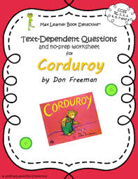 corduroy text dependent questions and worksheet by max learner