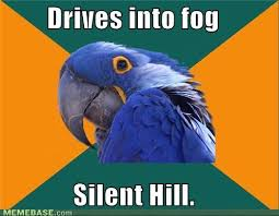 Internet Memes Wiki - image internet memes what else could it be jpg silent hill wiki