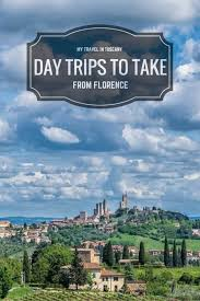 day trips to take from florence my travel in tuscany