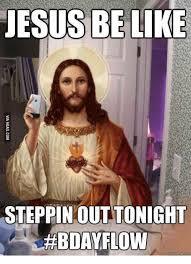 Happy Birthday Jesus Meme - 25 best memes about happy birthday from jesus happy birthday