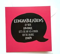 congrats on your divorce card congratulations on your divorce lets use him as a