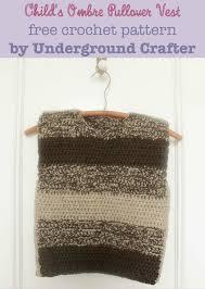 free pattern child u0027s ombré pullover vest underground crafter
