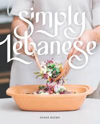 basma cuisine simply lebanese 30 recipes from the of lebanon by ghada