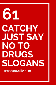 61 catchy just say no to drugs slogans red ribbon week red