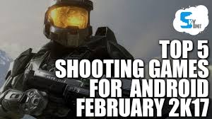 5 shooting games for android february 2017 skylimit tech