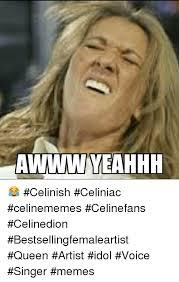 Yeahhh Meme - awwww yeahhh celinish celiniac celinememes celinefans