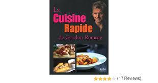 livre de cuisine gordon ramsay amazon fr cuisine rapide gordon ramsay gordon ramsay