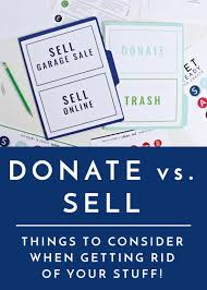 donate versus sell things to consider when getting rid of your