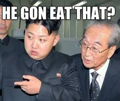 Funny Korean Memes - hungry kim jong un know your meme