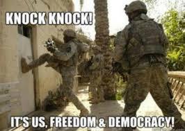 Freedom Meme - knock knock it s us freedom and democracy funny war meme