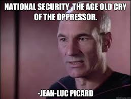 Jean Luc Picard Meme - national security the age old cry of the oppressor jean luc