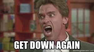 Get Down Meme - get down again arnold meme generator