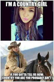 Cowgirl Memes - fake country girls cowgirl meme a little more country than that