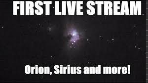 test stream live backyard astronomy orion nebula sirius and