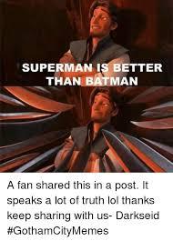 Superman Better Than Batman Memes - 25 best memes about superman is better than batman superman