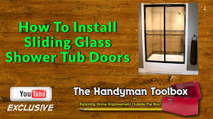 Agalite Shower Doors by How To Install Sliding Glass Shower Tub Doors Youtube