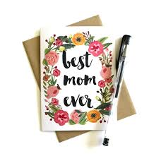 mothers day card mother u0027s day card u0027best mom ever u0027 floral
