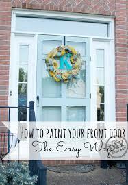 how to paint the front door painting your front door the easy way the diy village