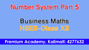 number system part 5 business maths class xii hseb nepal by