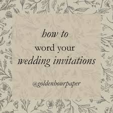 Wording On Wedding Invitations How To Word Your Wedding Invitations Invitation Wording And