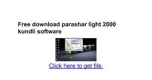 Parashara Light Free Download Parashar Light 2000 Kundli Software Google Docs