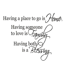 Somebody To Love Quotes by Having A Place To Go Is Home Having Someone To Love Is Family