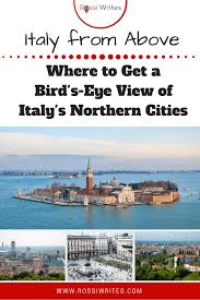 what to get a for s italy from above where to get a bird s eye view of italy s