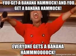 Banana Hammock Meme - you get a banana hammock and you get a banana hammock everyone