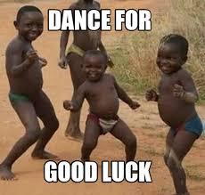 Good Luck Meme - meme maker dance for good luck