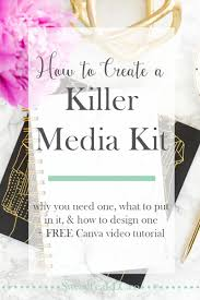 how to create a killer media kit sweet tea llc