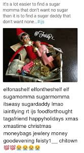 Sugar Momma Meme - it s a lot easier to find a sugar momma that don t want no sugar