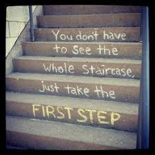 Stairs Quotes by You Don U0027t Have To See The Whole Staircase Just Take The First Step