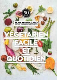 cuisiner sans viande végétarien facile et quotidien 80 idées pour cuisiner sans viande