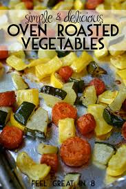 Roast Vegetable Recipe by Oven Roasted Vegetables Feel Great In 8 Blog