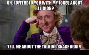 Willy Wonka Meme Maker - joking about religion is offensive willy wonka sarcasm http www