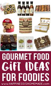 gourmet food gift baskets gourmet food gift ideas for foodies happiness is