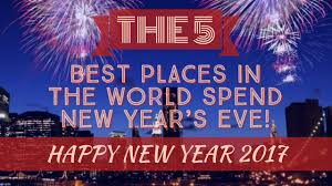 celebrate the new year the 5 best places in the world spend new