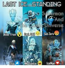 Mr Freeze Meme - last ice standing uperman verse killer frost sub zero capt cold mr