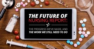 the future of nursing report progress and the work ahead