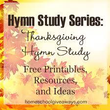 hymn study series thanksgiving hymn study free printables