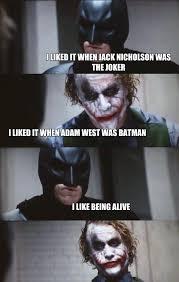 Batman Joker Meme - i liked it when jack nicholson was the joker i liked it when