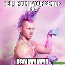 Ken Meme - ken i found your senior pic dammmmmn meme unicorn man 17067