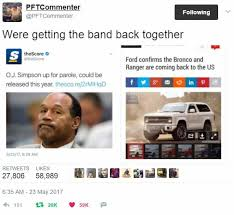 Bronco Meme - 2017 is great o j simpson murder trial know your meme