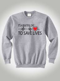 grey u0027s anatomy sweatshirt it u0027s beautiful day to save lives greys