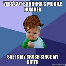 Make A Meme Mobile - yess got shubhra s mobile number she is my crush since my birth