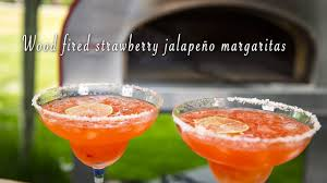 jalapeno margaritas wood fired strawberry jalapeño margarita youtube