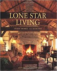 Western Heritage Interiors Tyler Tx Lone Star Living Texas Homes And Ranches Tyler Beard Jack