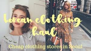 korean clothing haul cheap clothing stores in seoul youtube